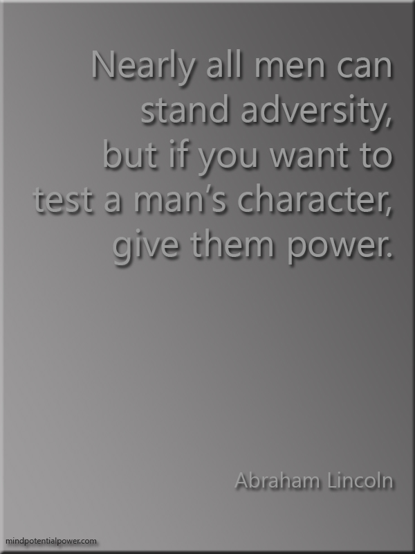 A Lincoln Quote - Give them power.