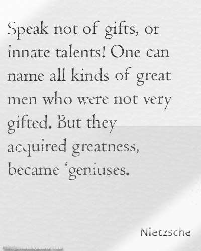 Speak not of gifts. Nietzsche Quote