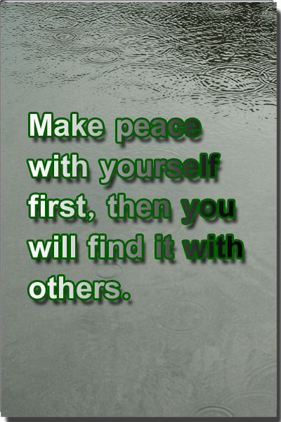 Make peace with yourself and others Quote.
