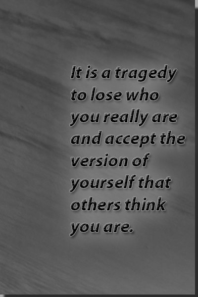 Tragedy is to lose yourself quote.