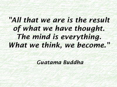 The mind is everything, Buddha Quote