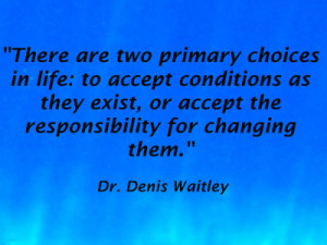 Denis Waitley Quote about Responsibility & Change