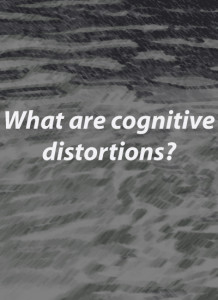 What are cognitive distortions