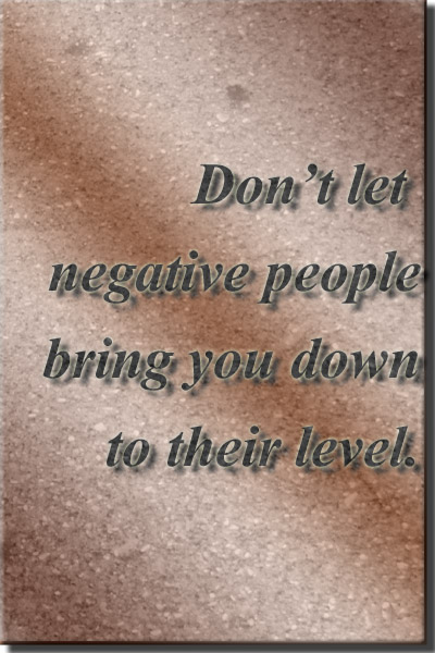 Dealing with negative people quote & advice