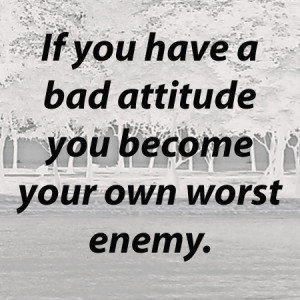 Do you have a bad attitude
