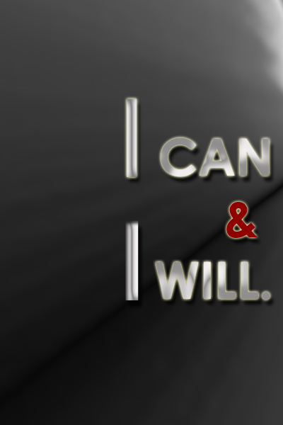 I can & I will. Motivation Quote