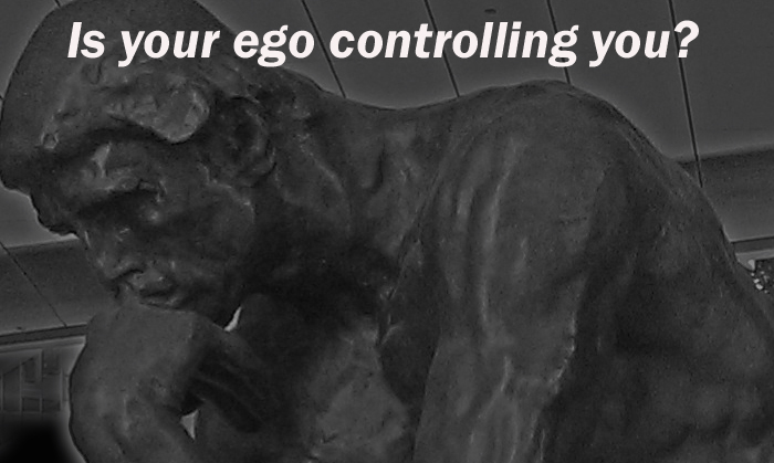 Is your ego controlling you?