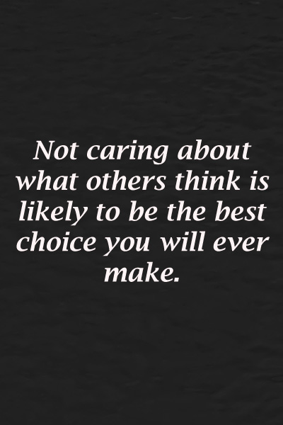 Not caring about what others think quotes