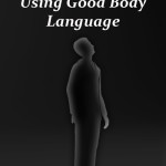Understanding & Using Good Body Language