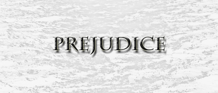 What is Prejudice & Overcoming It