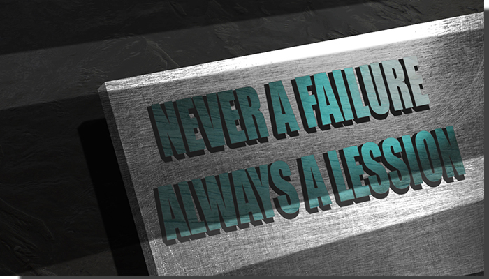Never a failure always a lesson. Quote