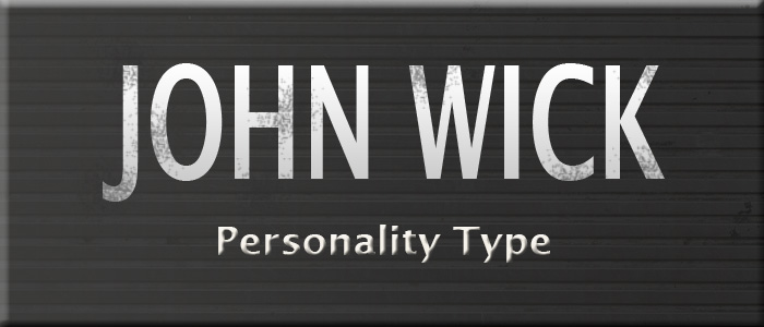 John Wick Personality Type - MBTI & FFM