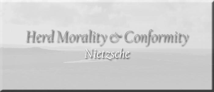 Herd Morality & Conformity Nietzsche